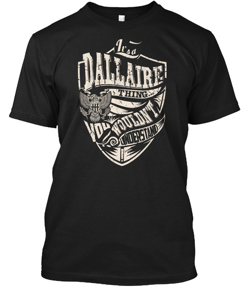 It's A Dallaire Thing Black T-Shirt Front