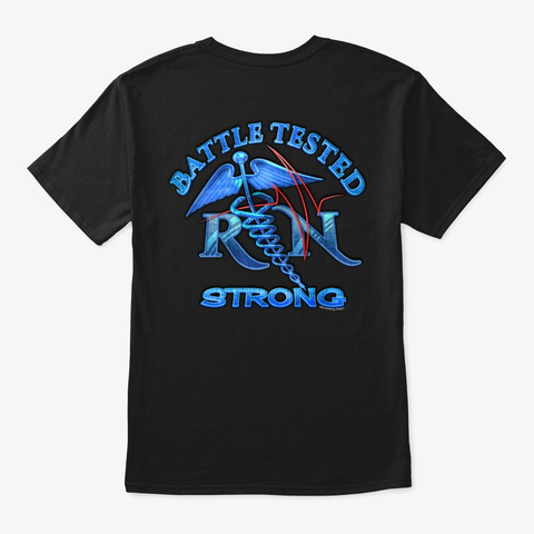 Nurse Covid 19  Battle Tested Rn Strong Black T-Shirt Back