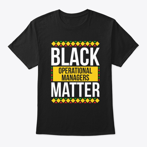 Black Operational Managers Matter Tee Black T-Shirt Front