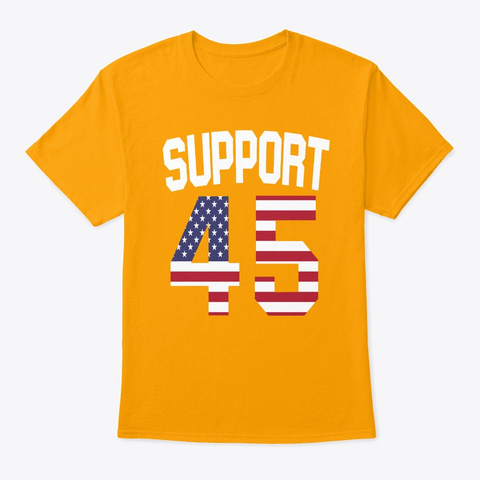 Support 45  Gold T-Shirt Front
