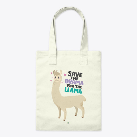 Save The Drama For The Llama Natural T-Shirt Front