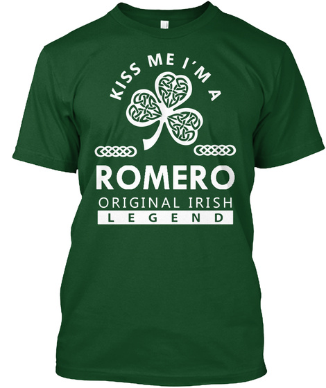 Kiss Me I'm A Romero Original Irish Legend Deep Forest T-Shirt Front
