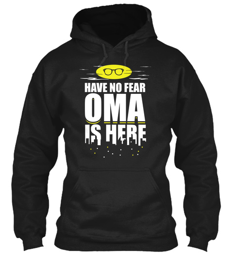 Have No Fear Oma Is Here Black T-Shirt Front