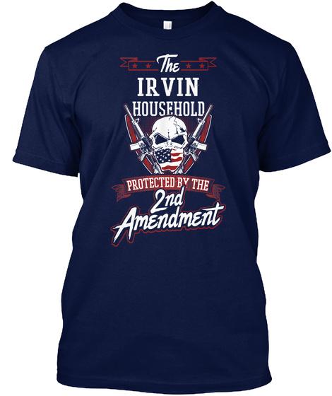 Gun Owners Gift For Household Irvin Surname Last Name Navy T-Shirt Front