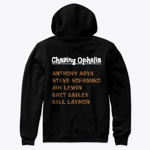 Hoodie: Chasing Ophelia Black T-Shirt Back