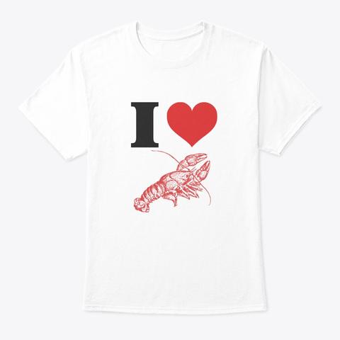 Crawfish Boil Funny I Love Seafood Festi White T-Shirt Front