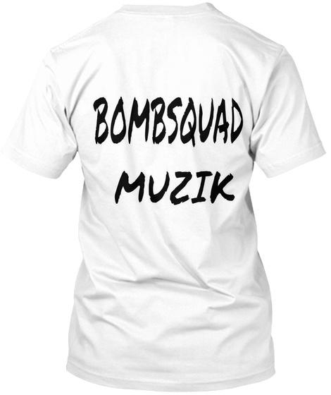 Bombsquad Muzik White T-Shirt Back