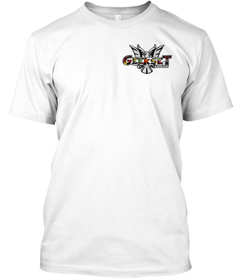 Official Geekset Podcast Tees White T-Shirt Front