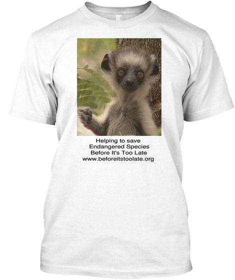 Helping To Save   Endangered Species Before It's Too Late Www.Beforeitstoolate.Org White Kaos Front