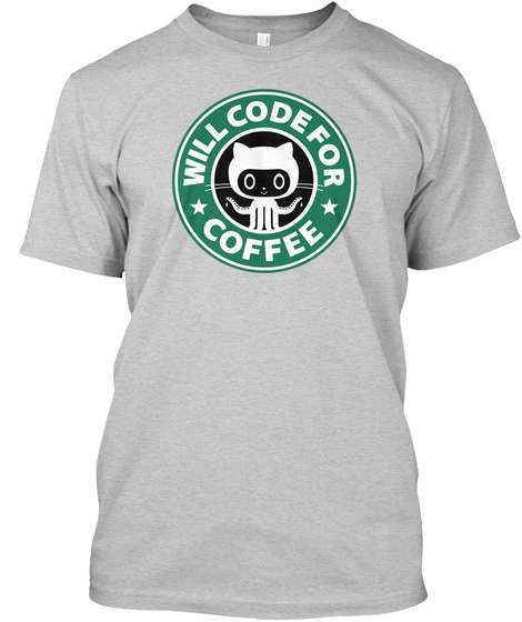 Will Code For Coffee Light Steel T-Shirt Front
