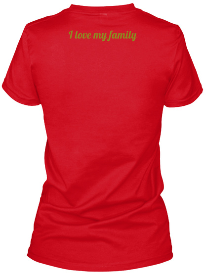 I Love My Family Red T-Shirt Back