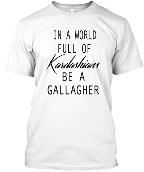 Be A Gallagher White T-Shirt Front