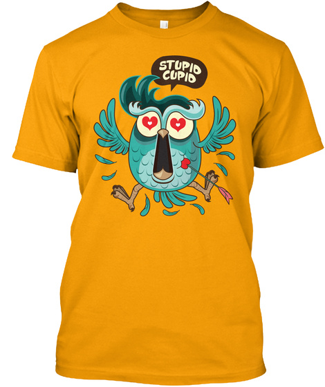 Stupid Cupid Gold T-Shirt Front