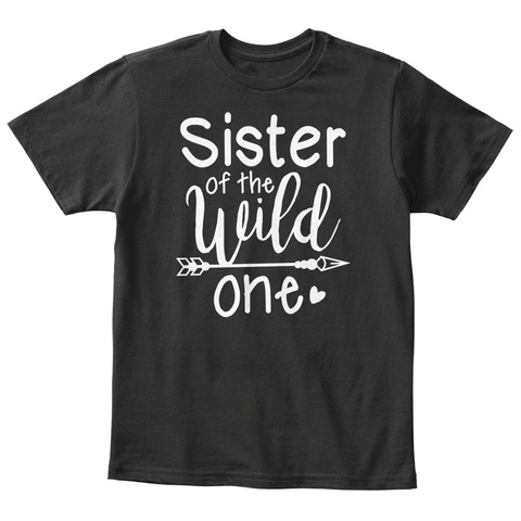 Sister Of The Wild One Matching Shirts  Black T-Shirt Front
