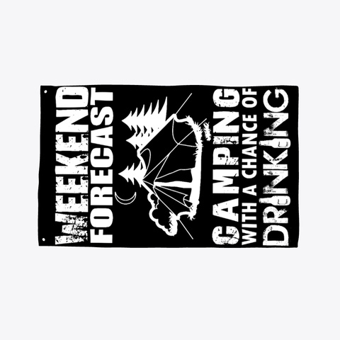 Weekend Forecast Camping Flag Black T-Shirt Front