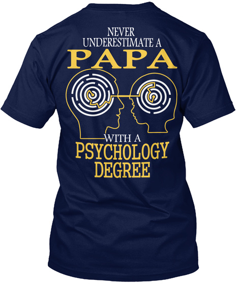Never Underestimate A Papa With A Psychology Degree Navy T-Shirt Back