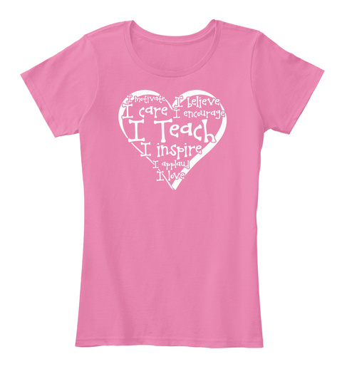 I Teach And So Much More True Pink T-Shirt Front