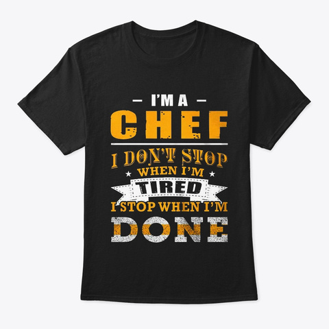 Chef When Im Done Black T-Shirt Front