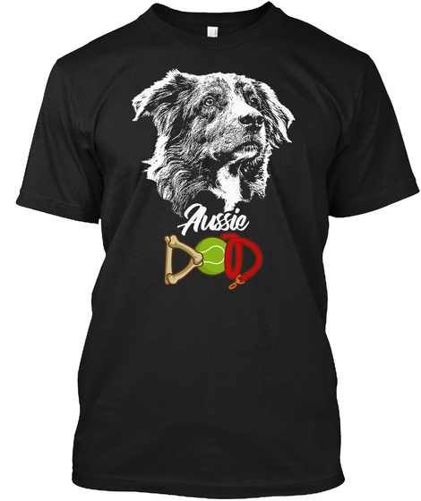 Australian Shepherd Dad Shirt Black T-Shirt Front