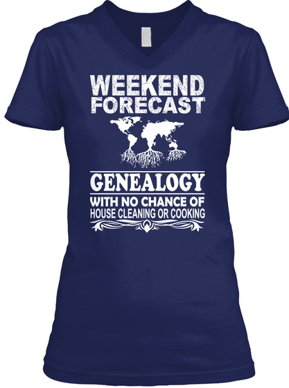 Weekend Forecast Genealogy With No Change Of House Cleaning Or Cooking Navy T-Shirt Front