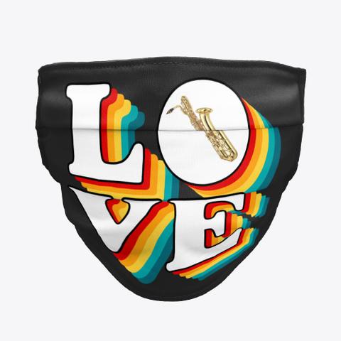 Bari Sax   Love   Face Mask Black T-Shirt Front