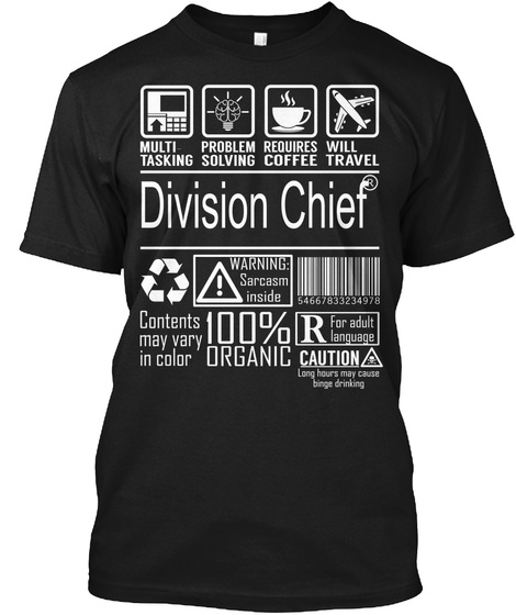 Multi Tasking Problem Solving Requires Coffee Will Travel Division Chief R Warning Sarcasm Inside Contents May Vary... Black T-Shirt Front