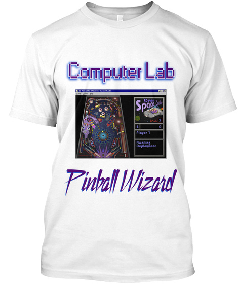 Computer Lab Space Player 1 Awaiting Deployment Pinball Wizard White T-Shirt Front