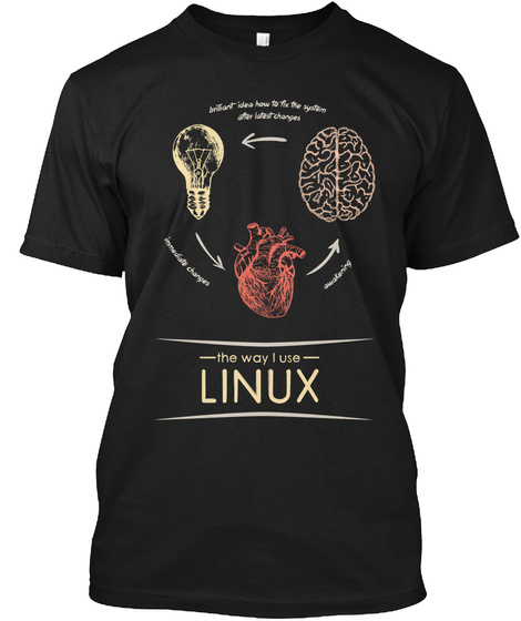 The Way I Use Linux (Us) Black T-Shirt Front