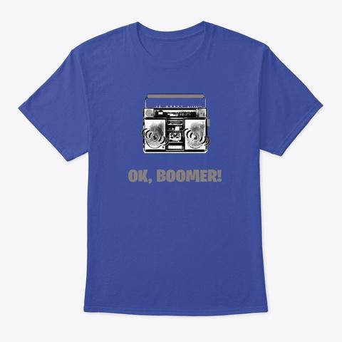 Ok, Boomer: Radio Deep Royal T-Shirt Front