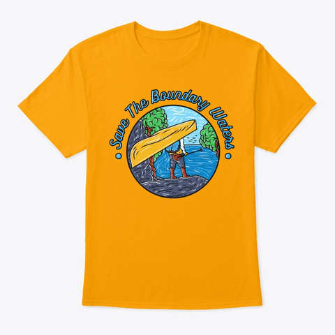 Save The Boundary Waters Portage Gold T-Shirt Front