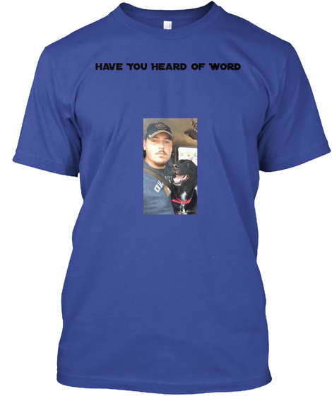 Have You Heard Of Word Deep Royal T-Shirt Front