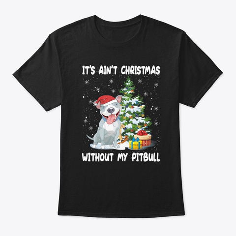Christmas Without My Pitbull Tshirt Black T-Shirt Front