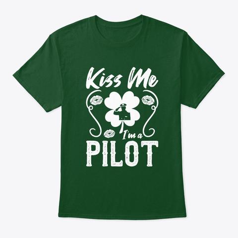 Kiss Me I'm A Pilot T Shirt Deep Forest T-Shirt Front