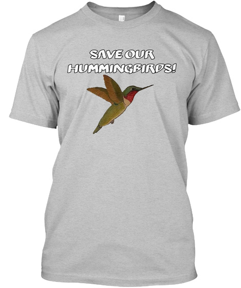 Save Our Hummingbirds! Light Heather Grey  T-Shirt Front