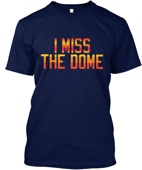 I Miss The Dome Navy T-Shirt Front