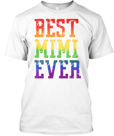 Lgbt Pride , Best Mimi Ever White T-Shirt Front