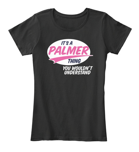 It's A Palmer Thing You Wouldn't Understand Black Women's T-Shirt Front