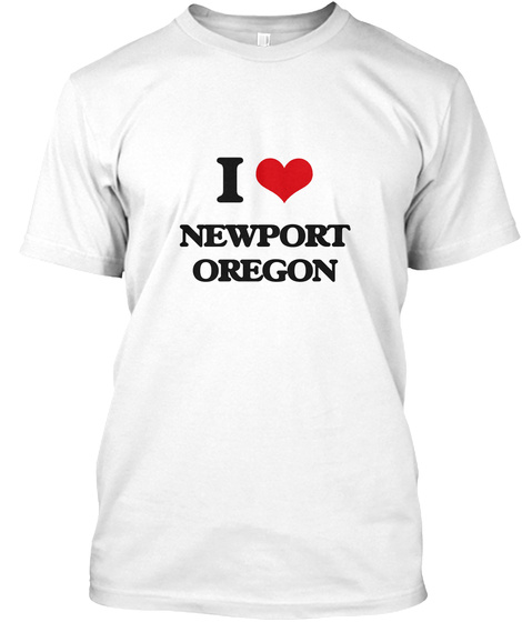I Love Newport Oregon White T-Shirt Front