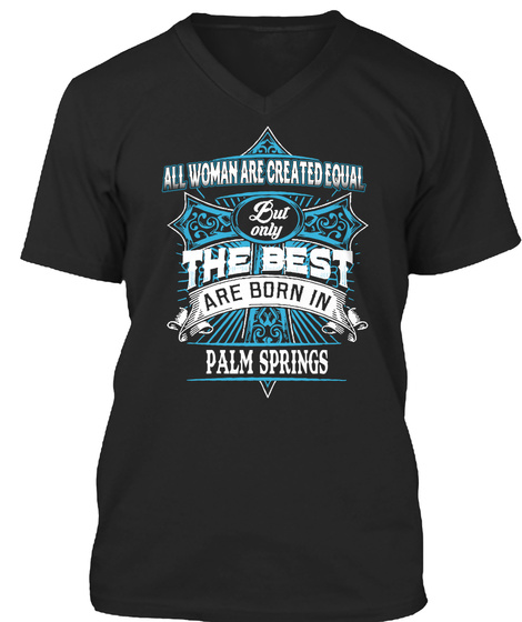 Best Woman Are Born In  Palm Springs Ca Black T-Shirt Front