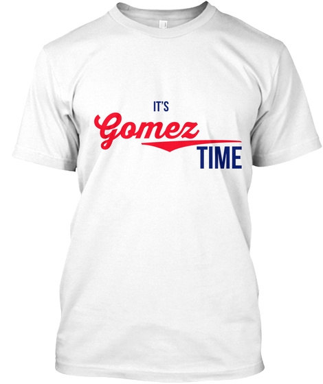 It's Gomez Time White T-Shirt Front