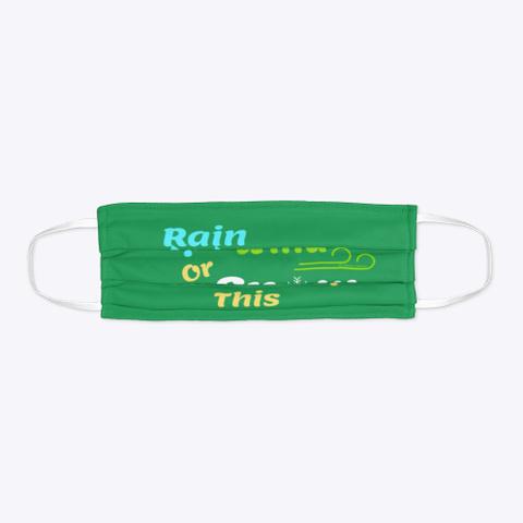 Rain Wind Or Snow Green T-Shirt Flat