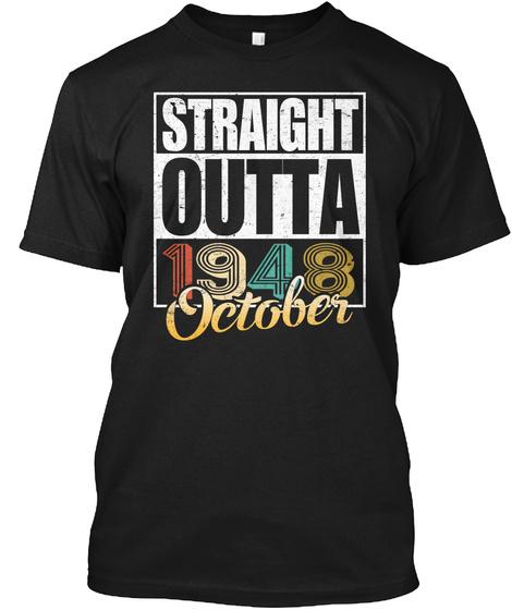 1948 October Birthday T Shirt Black T-Shirt Front