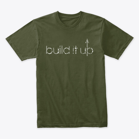 Build It Up Military Green T-Shirt Front