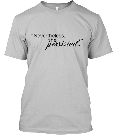 Nvertheless She Persisted Sport Grey T-Shirt Front