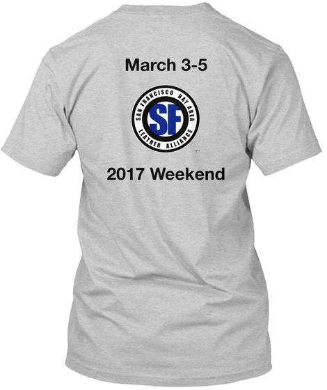 March 3 5 2017 Weekend Light Steel T-Shirt Back
