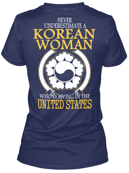 Never Underestimate A Korean Woman Who Is Living In The United States Navy T-Shirt Back