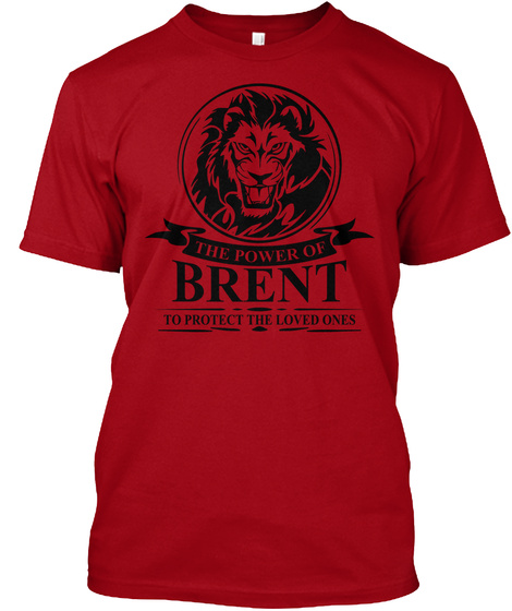 The Power Of Brent To Protect The Loved Ones Deep Red T-Shirt Front