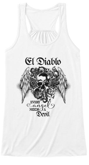 El Diablo Every Angel Needs A Devil White T-Shirt Front