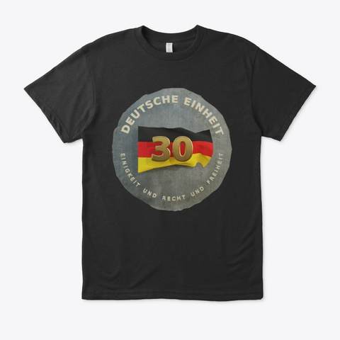 30 Years Of German Unity Day Black T-Shirt Front