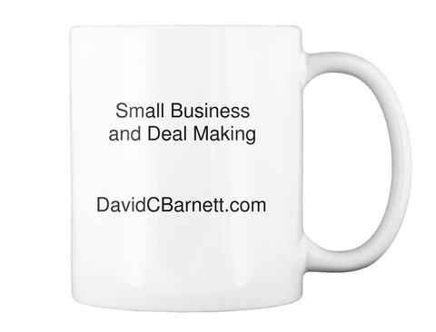 Small Business And Deal Making   David C Barnett.Com White Mug Back